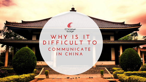 why difficult to communicate in china